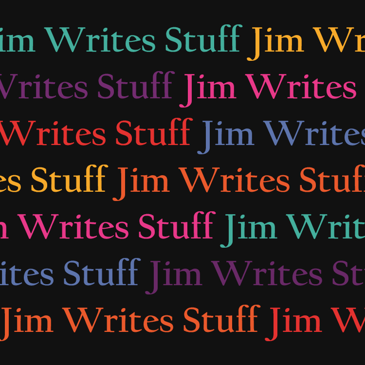 Jim Writes Stuff